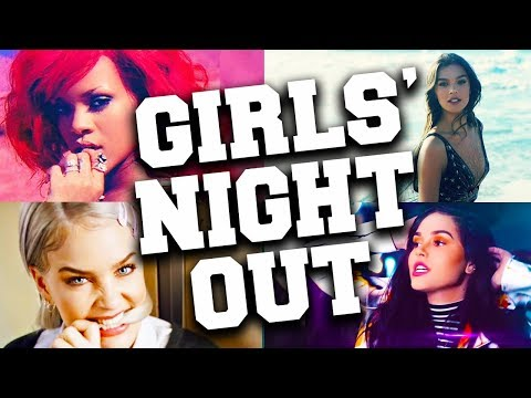 Best 120 Songs for Girls' Night Out
