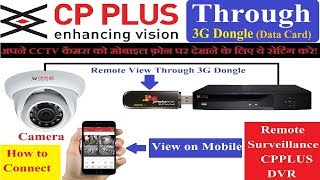 CP Plus DVR Online through 3g dongle, 3g Dongle Supportable or not to online configuration for cp plus dvr. All information to Connect CCTV Camera in your mobile phone through 3G Dongle.These Dongle's Support to DVR  cp plus 3g online view cctv cp plus online configuration through 3g donglecp plus dvr online setupThis Dongle List Issue by CP Plus SN                Brand                      Model Number 1               HUAWEI                     TATA EC156 2                HUAWEI                    TATA EC152 3                HUAWEI                   TATA EC1261 4                HUAWEI                     Airtel E1731 5                HUAWEI                   Airtel E3531S 6                 Olive                       TATA VME102 7             HUAWEI                    TATA AC 2791 8             HUAWEI                       TATA EC306 9               D-LINK                       DWM156 10              ZTE                       Reliance MF190 11       MICROMAx                     MMX353G 12       MICROMAX                     MMX353W 13       MICROMAX                   MMX377G 14           ZTE                               K4201 I 15       HUAWEI                          E303C 16        ZTE                              MTS AC2746 17        ZTE                              MTS AC2787 18       ZTE                              MTS AC2792 19       ZTE                                K3800M 20       ZTE                              TS EC156121   HUAWEI                              E312122      ZTE                               MF825AGulshan WalechaFacebook : http://facebook.com/GulshanWalecha1Subscribe me on youtube : http://youtube.com/c/GulshanWalechaCP PLUS DVR PASSWORD RECOVERY/ ERROR ACCOUNT LOCKED :  https://youtu.be/31h_QIqVFXICP PLUS REMOTE SURVEILLANCE SETTING IN HINDI : https://youtu.be/vBhdYZScYmwHOW TO USE gCMOB/iCMOB CP PLUS MOBILE SOFTWARE : https://youtu.be/DTlEbMDoqkwCP PLUS DVR PASSWORD CHANGE THROUGH gCMOB MOBILE PHONE : https://youtu.be/WoF8yck9Wz0CPPLUS 