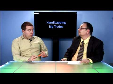 Betting Strategies - Handicapping Big Trades