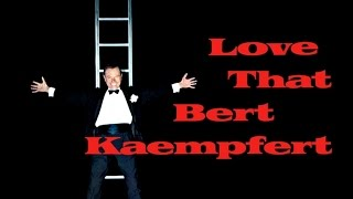 Love That Bert Kaempfert  -  Various Artists Encore Edition