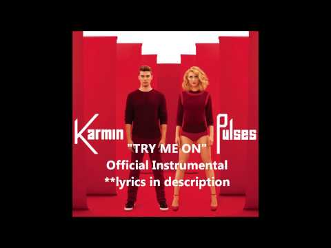 Karmin - Try Me On (Official Instrumental) with lyrics