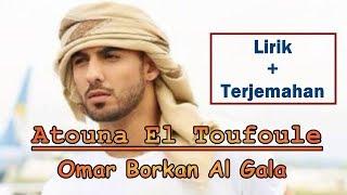 Video Atouna EL Toufole lirik dan terjemahan lagu sholawat, Omar Borkan Al Gala ( Cover by Sabyan ) MP3, 3GP, MP4, WEBM, AVI, FLV Mei 2019