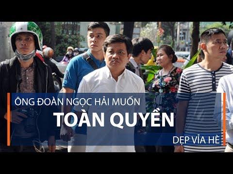 Ông Đoàn Ngọc Hải muốn toàn quyền dẹp vỉa hè | VTC1 - Thời lượng: 65 giây.