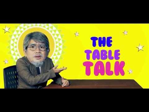 (The Table Talk Epi 3 - Duration: 13 minutes.)