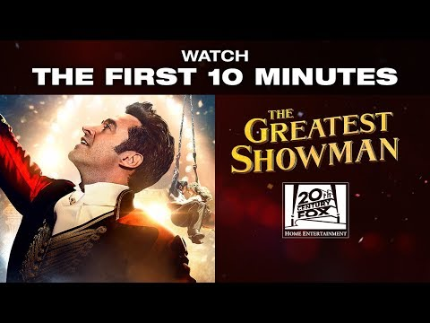 THE GREATEST SHOWMAN - Watch the first 10 minutes