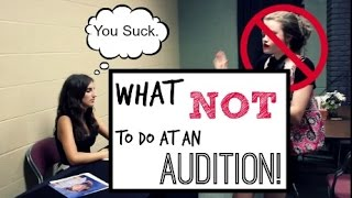 Video What NOT to Do at an Audition! MP3, 3GP, MP4, WEBM, AVI, FLV Maret 2019