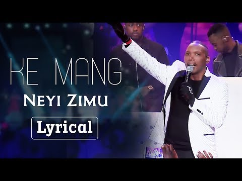 "Spirit Of Praise 7 Ft. Neyi Zimu ""Ke Mang"" Lyric Video"