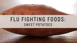 Superfoods - Flu Fighting Foods: Sweet Potatoes