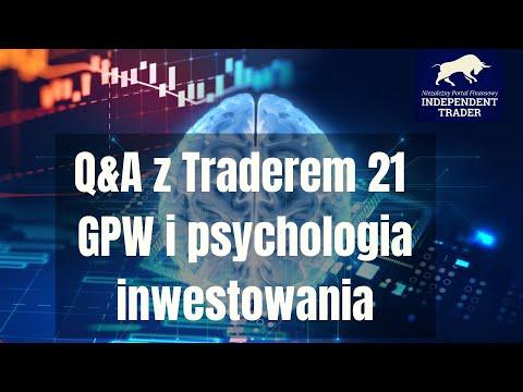 Trader 21 sesja pytań i odpowiedzi cz. 3  - GPW, sWIG80 i psychologia inwestowania