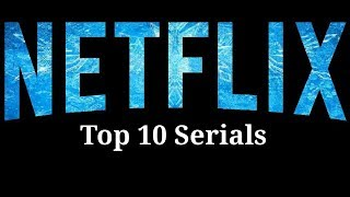Top 10 Netflix Series You Must Watch