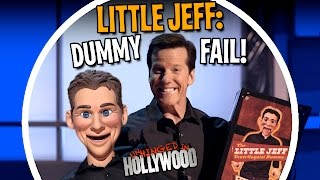 Little Jeff: Dummy FAIL! | Unhinged In Hollywood | JEFF DUNHAM