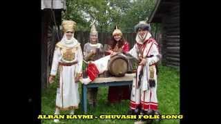 Алран Кайми / Alran Kaymi. Famous Chuvash anthem! Culture of Chuvashia. Chuvash (Bulgaric) people. ПРО СПІЛЬНУ КУЛЬТУРУ УКРАЇНЦІВ І ЧУВАШІВ ...