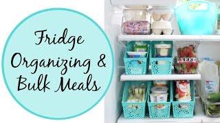 Fridge Organization & Bulk Meal Ideas!