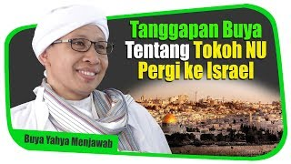 Video Tanggapan Buya Tentang Tokoh NU Pergi ke Israel - Buya Yahya Menjawab MP3, 3GP, MP4, WEBM, AVI, FLV Oktober 2018