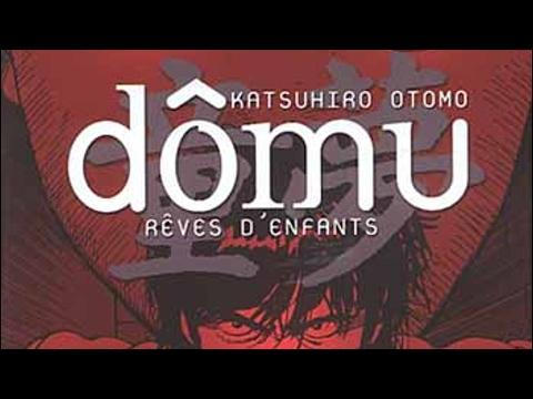 LUMIÈRE SUR...#10 - Dômu - Katsuhiro Otomo