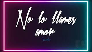 No le llames amor - KARAOKE - Yuridia