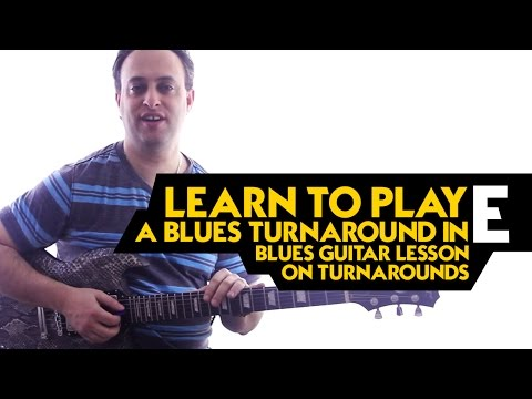 Learn to Play a Blues Turnaround in E – Blues Guitar Lesson on Turnarounds