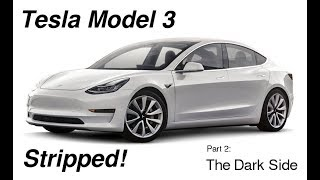 Tesla Model 3 Stripped - The Dark Side