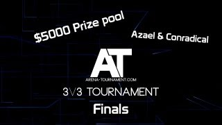 Arena-tournament.com 3v3 Tournament 18-19 may Casted by Azael and Conradical Streamed by Reckful Semi finals Underdogs...