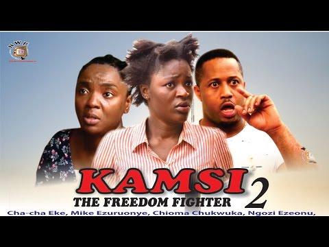 Kamsi The Freedom Fighter Season 2  - 2015 Latest Nigerian Nollywood  Movie