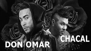 CHACAL Ft. DON OMAR  NO TE ENAMORES DE MI REGGAETON 2017 OFFICIAL AUDIO