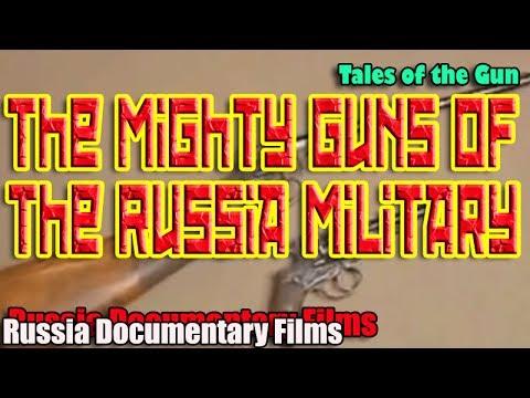 "Video. De la serie Tales of the gun, ""Guns of the Russian Military"""