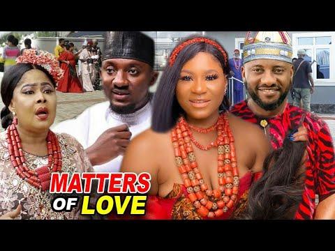 MATTERS OF LOVE FULL Season 9&10 - NEW MOVIE Destiny Etiko & Yul Edochie 2020 Latest Nigerian Movie