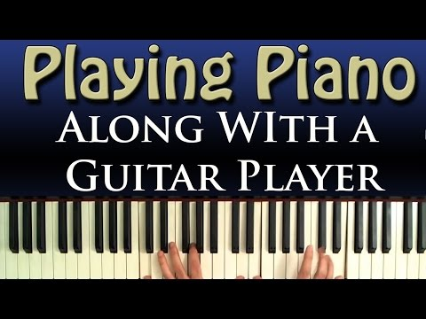 Piano and Guitar: Tips for Playing Together