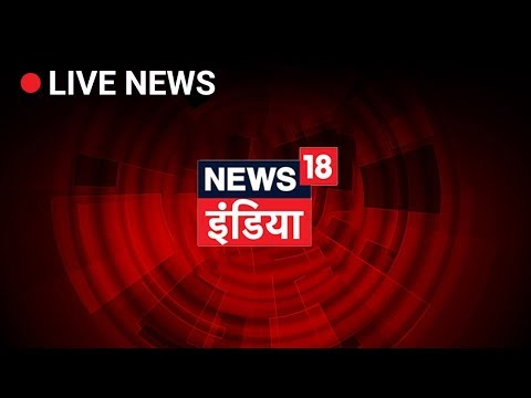 News18 India Live Tv | Hindi News Live | 2019 Lok Sabha Election Results Live