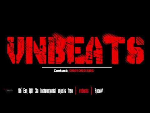 De Em Roi Xa instrumental free music | Remix | Vnbeats | Race# - Thời lượng: 4 phút, 59 giây.