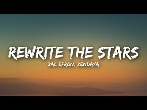 Zac Efron, Zendaya - Rewrite The Stars (Lyrics / Lyrics Video)