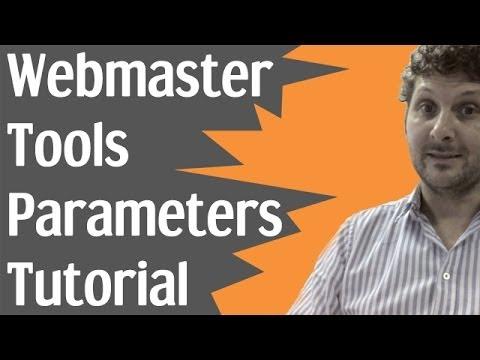 Webmaster Tools Parameters Tutorial