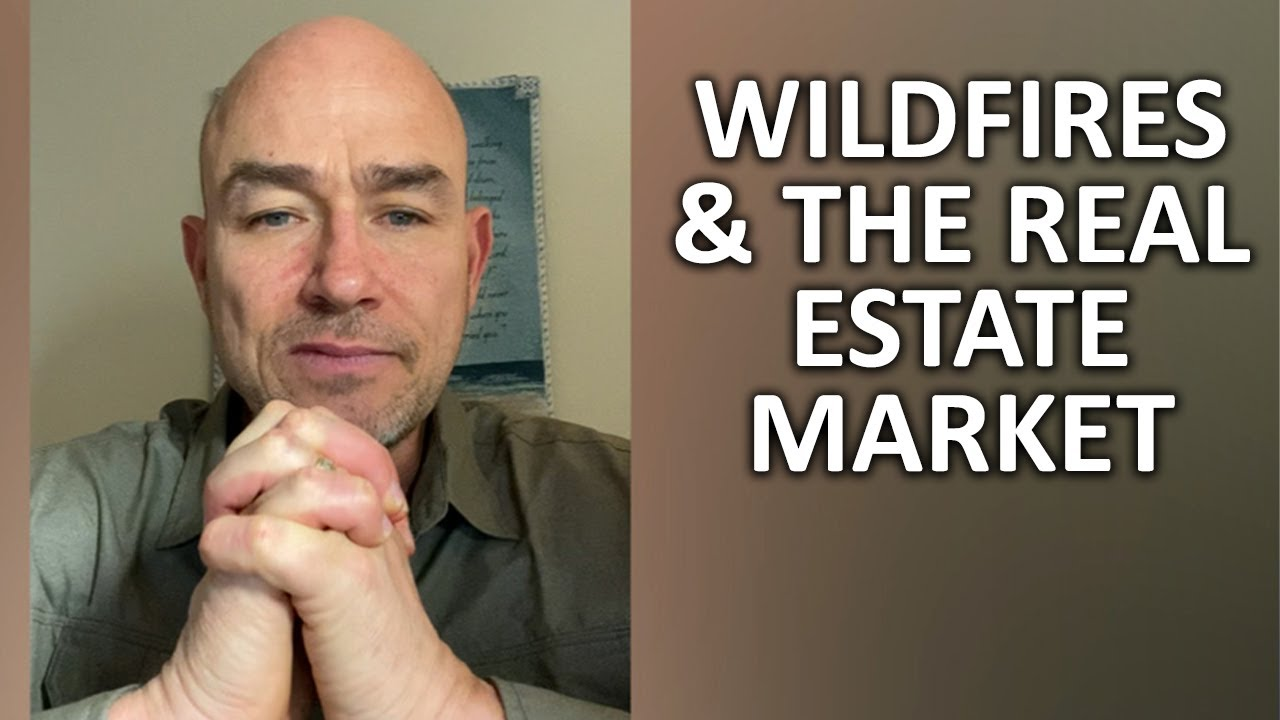 How Have the Wildfires Affected Real Estate?