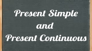 Present Simple Tense and Present Continuous Tense, English grammar tutorial