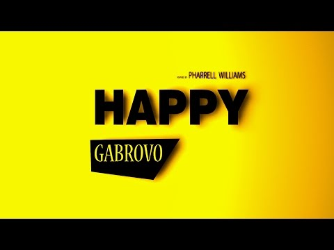 HAPPY Gabrovo - Pharrell Williams