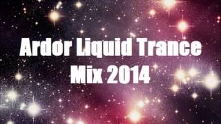 Ardor's Liquid Trance Mix 2014 Episode 1