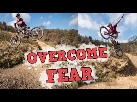 OVERCOME FEAR ON YOUR MTB!