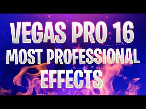 Vegas Pro 16: The Most PROFESSIONAL Effects - Tutorial #400