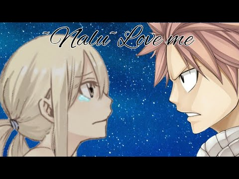 ~Nalu~Love Me[Part 10]
