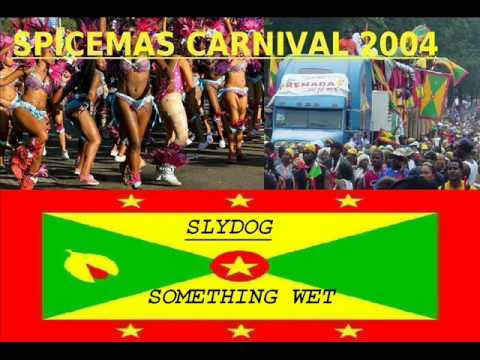 SLYDOG - SOMETHING WET - GRENADA SOCA 2004