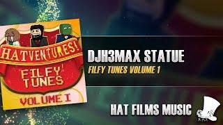 ♫ Hat Films - Djh3max Statue
