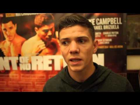 the pro - LUKE CAMPBELL - 'FIGHTING BRIZUELA WILL SEE WHERE I AM IN THE PRO-GAME' / POINT OF NO RETURN.