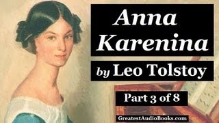 ANNA KARENINA by Leo Tolstoy - Part 3 - FULL AudioBook | Greatest Audio Books