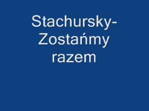 Tekst piosenki Stachursky - Zostańmy razem po polsku