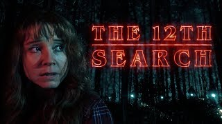 THE 12TH SEARCH - STRANGER THINGS FAN FILM