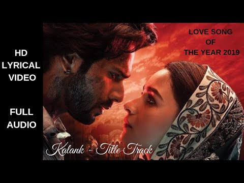 Kalank Title Track | Romantic Song Of The Year | Arijit New Song With Lyrics | Arijit Best Song Ever