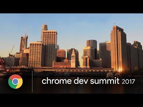 Chrome Dev Summit 2017 Highlights