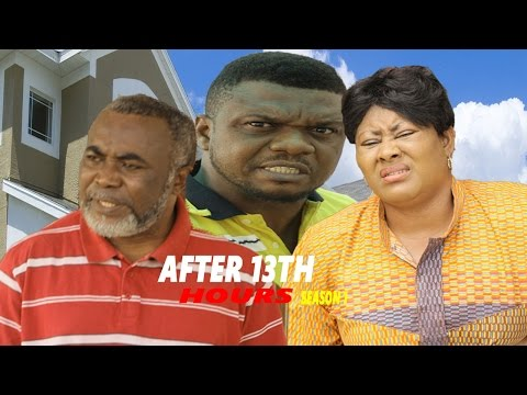 After 13th Hours Season 1  - Latest 2016 Nigerian Nollywood Movie