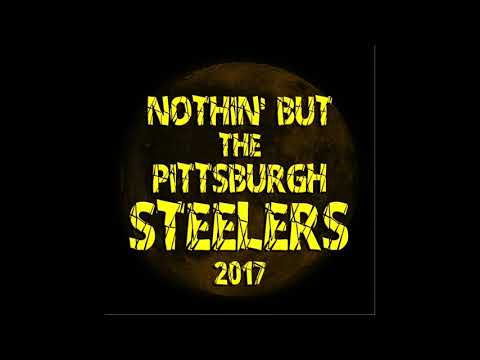 Nothin But The Pittsburgh Steelers! 2017