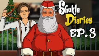 Shukla Diaries - Episode 3 - Christmas || Shudh Desi Endings